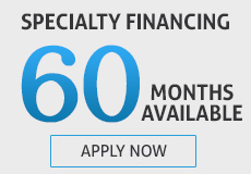 Specialty Financing 12 months available